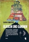Cover-Bild zu Schnetzler, Kaspar: Glocken und Kanonen