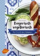 Cover-Bild zu Fazis, Birgit: Bayerisch vegetarisch (eBook)