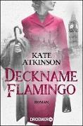 Cover-Bild zu Atkinson, Kate: Deckname Flamingo (eBook)