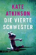 Cover-Bild zu Atkinson, Kate: Die vierte Schwester (eBook)