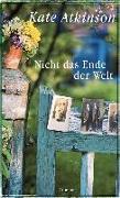 Cover-Bild zu Atkinson, Kate: Nicht das Ende der Welt (eBook)