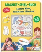 Cover-Bild zu Campanella, Marco (Illustr.): Magnet-Spiel-Buch Saubere Hände, blitzblanke Zähnchen!