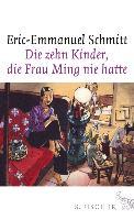 Cover-Bild zu Schmitt, Eric-Emmanuel: Die zehn Kinder, die Frau Ming nie hatte (eBook)