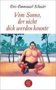 Cover-Bild zu Schmitt, Eric-Emmanuel: Vom Sumo, der nicht dick werden konnte (eBook)