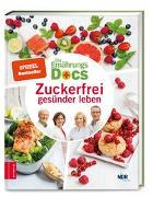 Cover-Bild zu Riedl, Matthias: Die Ernährungs-Docs - Zuckerfrei gesünder leben