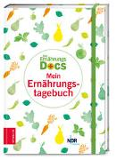 Cover-Bild zu Fleck, Anne: Die Ernährungs-Docs - Mein Ernährungstagebuch