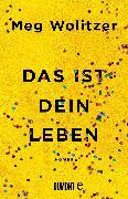 Cover-Bild zu Wolitzer, Meg: Das ist dein Leben (eBook)