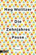 Cover-Bild zu Wolitzer, Meg: Die Zehnjahrespause