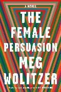 Cover-Bild zu Wolitzer, Meg: The Female Persuasion