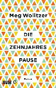 Cover-Bild zu Wolitzer, Meg: Die Zehnjahrespause (eBook)