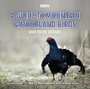 Cover-Bild zu A Guide To Mountain And Moorland Birds And Their Sounds