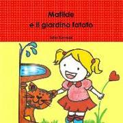 Cover-Bild zu Matilde E Il Giardino Fatato