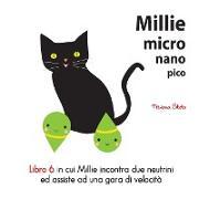 Cover-Bild zu Millie Micro Nano Pico Libro 6 in cui Millie incontra due neutrini ed assiste ad una gara di velocit?