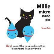 Cover-Bild zu Millie Micro Nano Pico Libro 1 in cui Millie Incontra Due Elettroni e Cominciano le Sue Avventure