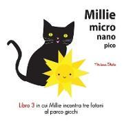 Cover-Bild zu Millie Micro Nano Pico Libro 3 in cui Millie Incontra Tre Fotoni al Parco Giochi