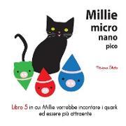 Cover-Bild zu Millie Micro Nano Pico Libro 5 in cui Millie vorrebbe incontare i quark ed essere pi? attraente