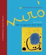 Cover-Bild zu Benke, Britta: Wer ist eigentlich dieser Miró?