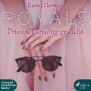 Cover-Bild zu eBook Royals - Prinz Charming gesucht (Ungekürzt)