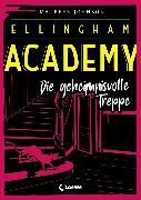 Cover-Bild zu Johnson, Maureen: Ellingham Academy 2 - Die geheimnisvolle Treppe (eBook)