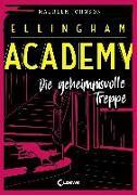 Cover-Bild zu Johnson, Maureen: Ellingham Academy - Die geheimnisvolle Treppe