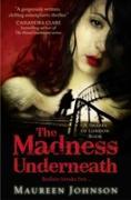Cover-Bild zu Johnson, Maureen: Madness Underneath (Shades of London, Book 2) (eBook)