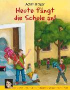 Cover-Bild zu Bröger, Achim: Heute fängt die Schule an! (eBook)