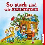 Cover-Bild zu Bröger, Achim: So stark sind wir zusammen (Audio Download)