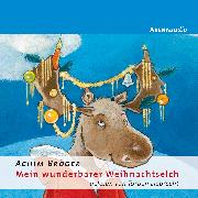 Cover-Bild zu Bröger, Achim: Mein wunderbarer Weihnachtselch (Audio Download)