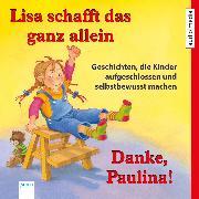 Cover-Bild zu Bröger, Achim: Lisa schafft das ganz allein & Danke, Paulina! (Audio Download)