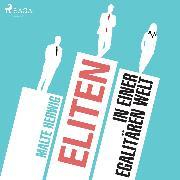 Cover-Bild zu eBook Eliten in einer egalitären Welt (Ungekürzt)