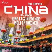 Cover-Bild zu eBook China für Anfänger - Eine faszinierende Welt entdecken (Ungekürzt)