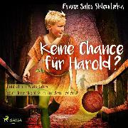 Cover-Bild zu eBook Keine Chance für Harold? - Fußball im Mittelalter: Vom Totenkopf zum runden Leder (Ungekürzt)