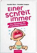 Cover-Bild zu Baro, Jennifer: Einer schreit immer. Das Handbuch für unperfekte Mütter