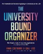 Cover-Bild zu Costaras, Anna: The University Bound Organizer: The Ultimate Guide to Successful Applications to American Universities