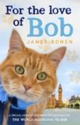 Cover-Bild zu Bowen, James: For the Love of Bob (eBook)