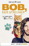 Cover-Bild zu Bowen, James: Bob, der Streuner (eBook)