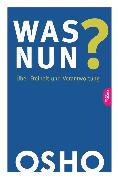 Cover-Bild zu Osho: Was nun? (eBook)