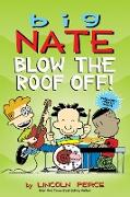 Cover-Bild zu Peirce, Lincoln: Big Nate: Blow the Roof Off! (eBook)