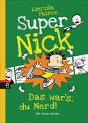 Cover-Bild zu Peirce, Lincoln: Super Nick - Das war's, du Nerd!