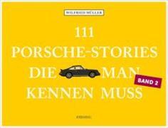 Cover-Bild zu 111 Porsche-Stories, die man kennen muss, Band 2 von Müller, Wilfried