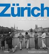 Cover-Bild zu Zürich in den 1970er Jahren