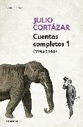 Cover-Bild zu Cuentos Completos 1 (1945-1966). Julio Cortazar / Complete Short Stories, Book 1 , (1945-1966) Julio Cortazar