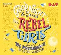 Cover-Bild zu Good Night Stories for Rebel Girls - Teil 3: 100 Migrantinnen, die die Welt verändern von Favilli, Elena