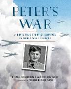Cover-Bild zu eBook Peter's War: A Boy's True Story of Survival in World War II Europe