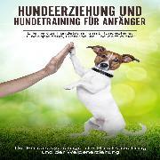 Cover-Bild zu eBook Hundeerziehung und Hundetraining für Anfänger