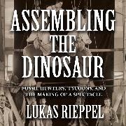 Cover-Bild zu eBook Assembling the Dinosaur, Assembling the Dinosaur (Unabridged)