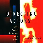 Cover-Bild zu eBook Directing Actors - Creating Memorable Performances for Film and Television (Unabridged)