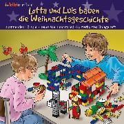 Cover-Bild zu eBook Lotta und Luis bauen die Weihnachtsgeschichte