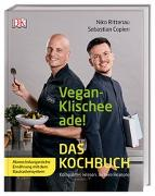 Cover-Bild zu Vegan-Klischee ade! Das Kochbuch