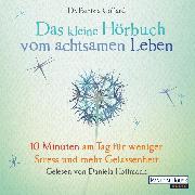 Cover-Bild zu eBook Das kleine Hör-Buch vom achtsamen Leben